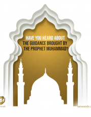 Have you heard about the guidance brought by the Prophet Muhammad