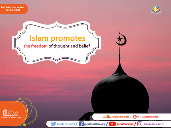 Islam promotes the freedom of thought and belief