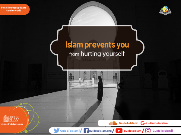 Islam prevents you from hurting yourself