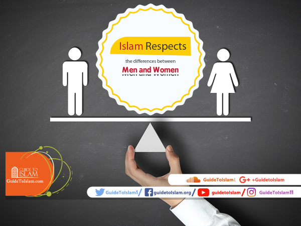Islam Respects the differences between Men and Women