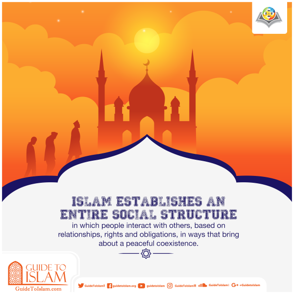Islam establishes an entire social structure