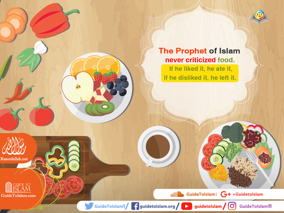 The Prophet of Islam never criticized food