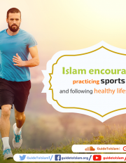 Islam encourages practicing sports and following healthy lifestyle