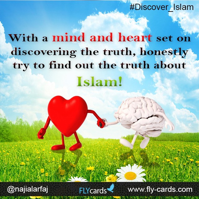 With a mind and heart set on discovering the truth, honestly try to find out the truth about Islam!