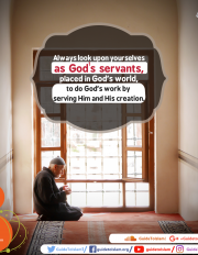 Always look upon yourselves as God's servants