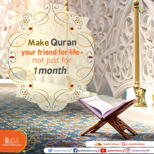 Make Quran your friend for life