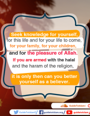If you are armed with the halal and the haram of the religion, it is only then can you better yourself as a believer
