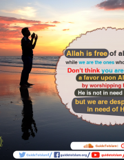 Allah is free of all wants, while we are the ones who are needy