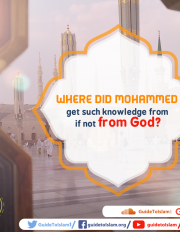 Where did Mohammed get such knowledge from if not from God?