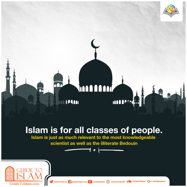 Islam is for all classes of people