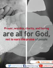 Prayer, worship, charity, and fasting are all for God