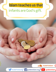 Islam teaches us that infants are God's gift