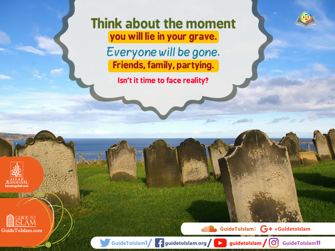 Think about the moment you will lie in your grave