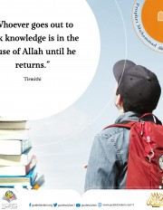 Whoever goes out to seek knowledge is in the cause of Allah until he returns
