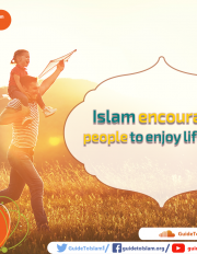 Islam encourages people to enjoy life fully
