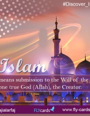 Islam means submission to the Will of the one true God (Allah), the Creator.