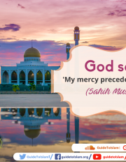 God said, 'My mercy precedes My wrath.'