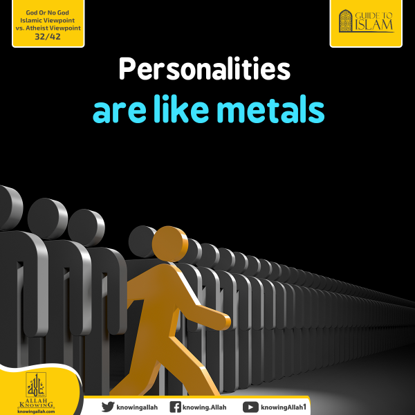 Personalities are like metals