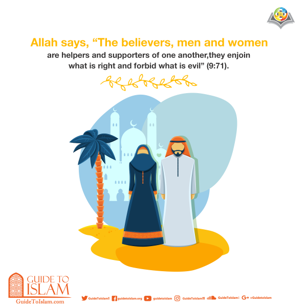 """The believers, men and women, are helpers and supporters of one another"""