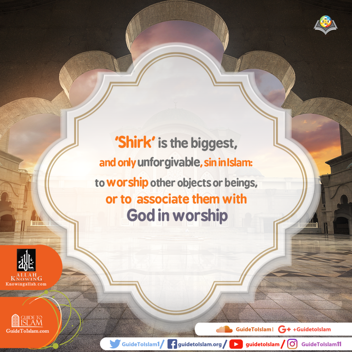 'Shirk' is the biggest, and only unforgivable, sin in Islam