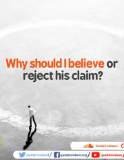 Why should I believe or reject his claim?