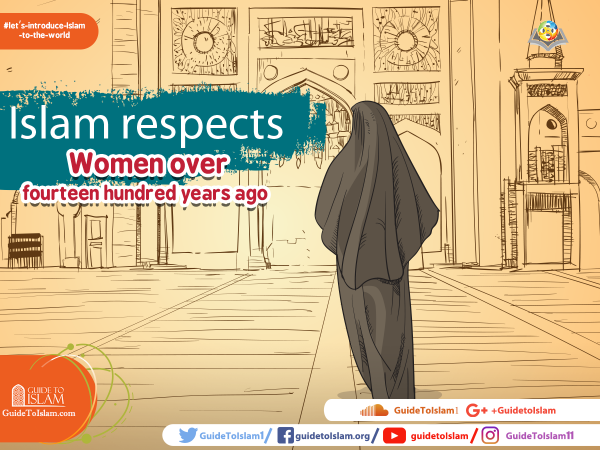 Islam respects Women over fourteen hundred years ago