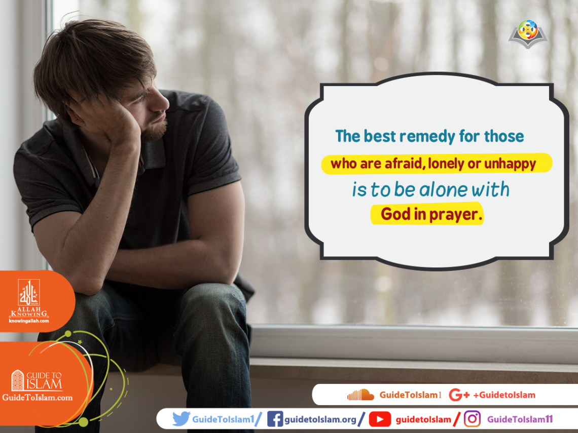 To be alone with God in prayer is the best remedy
