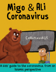 A kid's guide to the coronavirus, from an Islamic perspectives