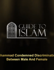 Prophet Muhammad condemned discrimination between Male and Female