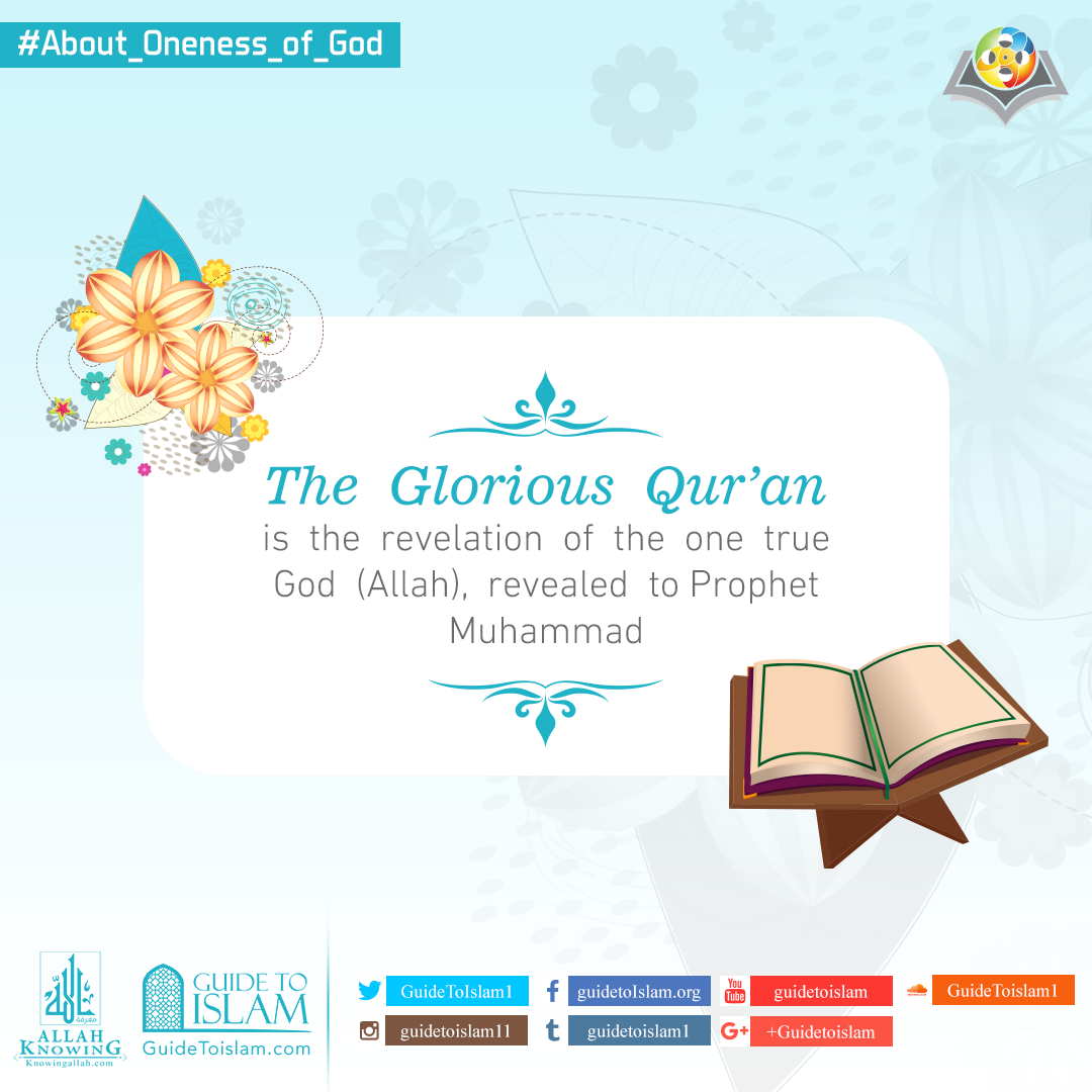 The Glorious Qur'an is the revelation of the One True God (Allah)