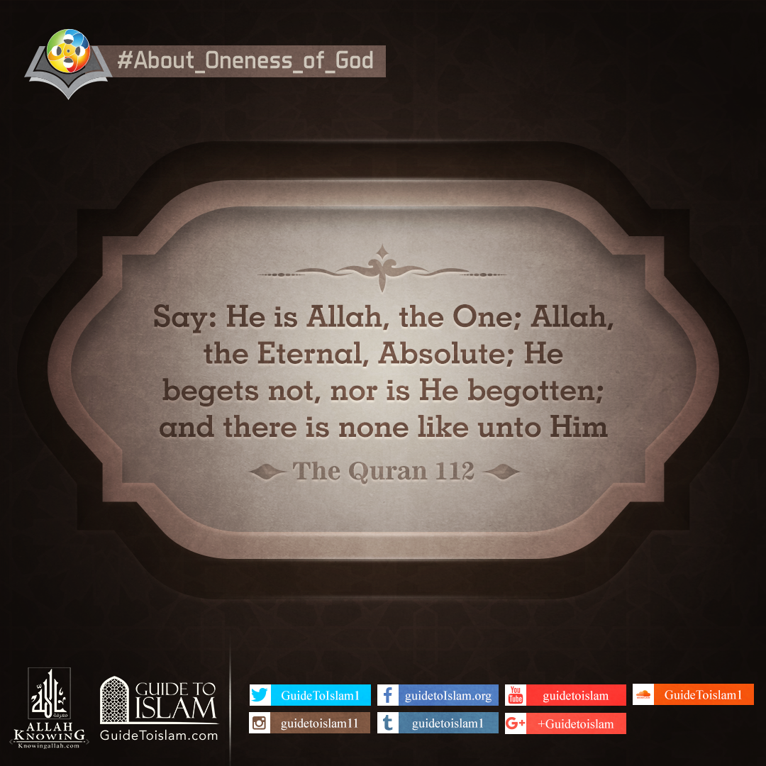 Say: He is Allah, the One; Allah, the Eternal, Absolute