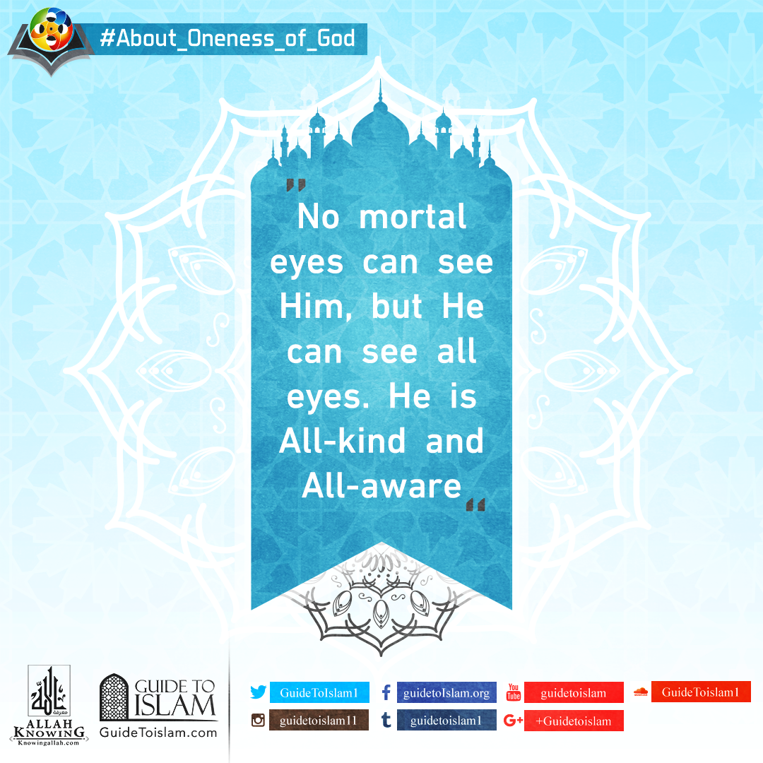 No mortal eyes can see Allah