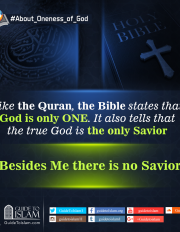Like the Quran,the Bible states that God is Only One