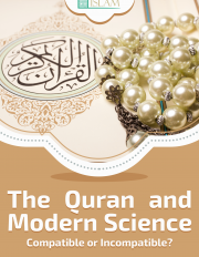 The Quran and Modern Science Compatible or Incompatible ?