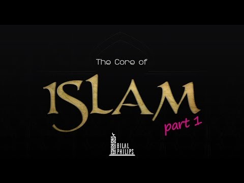 The Core of Islam - Part One