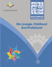 His lineage, childhood and prophethood