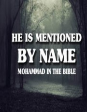 Mohammed in the Bible: Jesus' Prophecy
