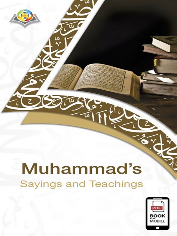 Muhammad's (peace be upon him) Sayings and Teachings