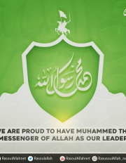 We are proud to Have Muhammed the Messenger of Allah as our leader