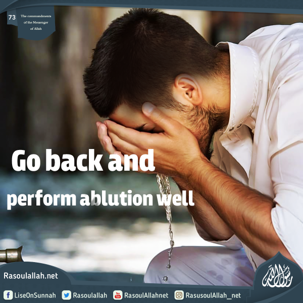 Go back and perform ablution well