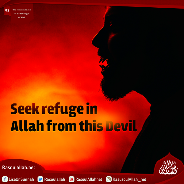 Seek refuge in Allah from this Devil