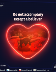 Do not accompany except a believer