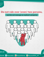 Do not rule over (even) two persons, and do not manage an orphan's property
