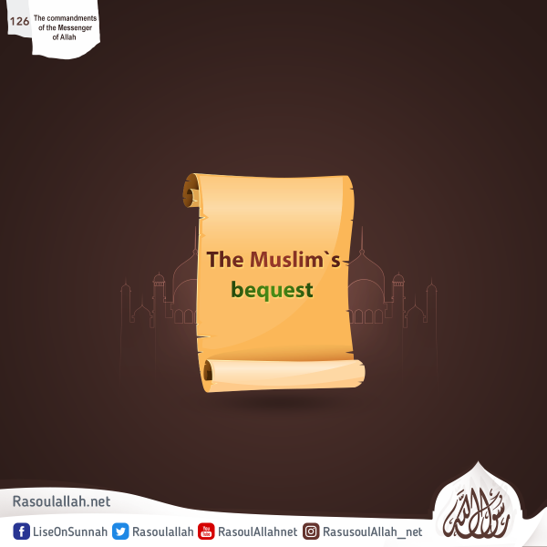The Muslim`s bequest