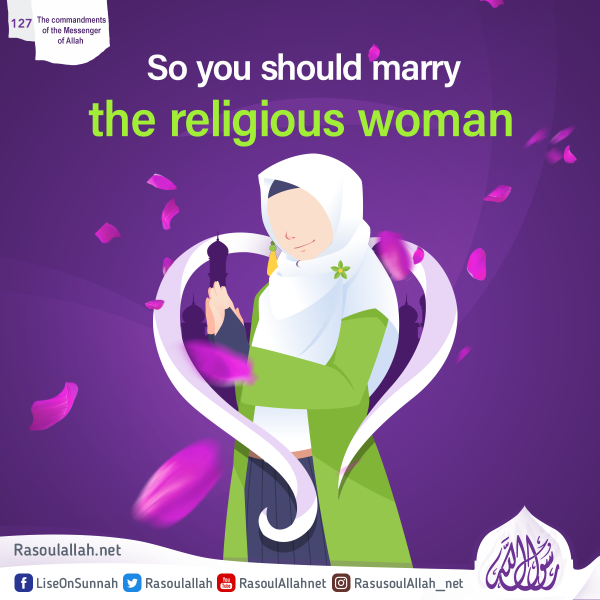 So you should marry the religious woman
