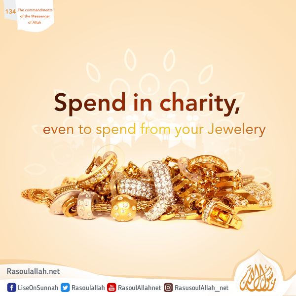 Spend in charity, even to spend from your Jewelery