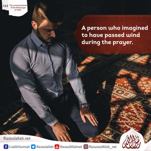 A person who imagined to have passed wind during the prayer