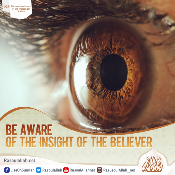Be aware of the insight of the believer