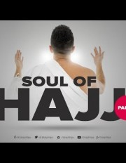 Soul of Hajj - Part four