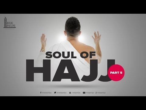 Soul of Hajj - Part five